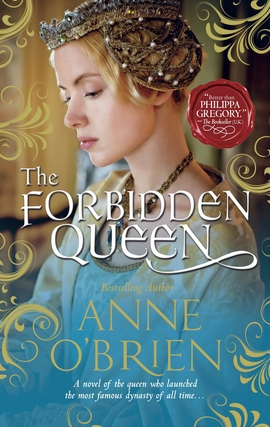 Title details for The Forbidden Queen by Anne O'Brien - Available