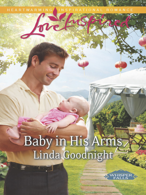 Title details for Baby in His Arms by Linda Goodnight - Available