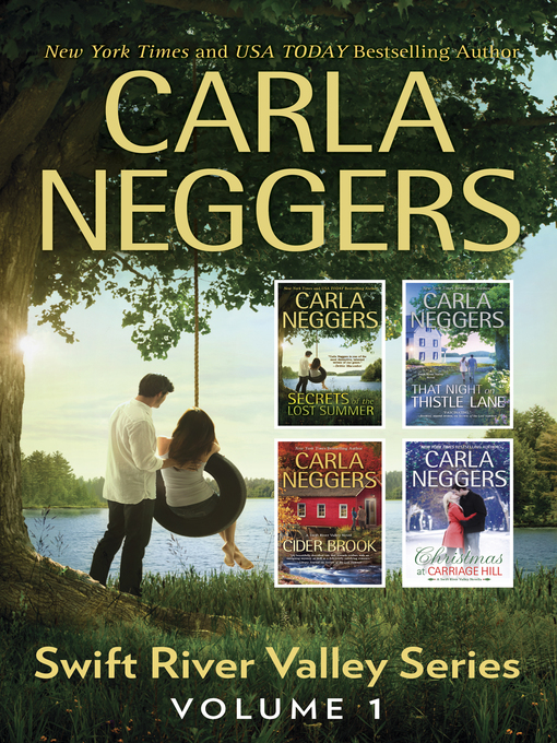 Title details for Swift River Valley, Volume 1: Secrets of the Lost Summer ; That Night on Thistle Lane ; Cider Brook ; Christmas at Carriage Hill by Carla Neggers - Available