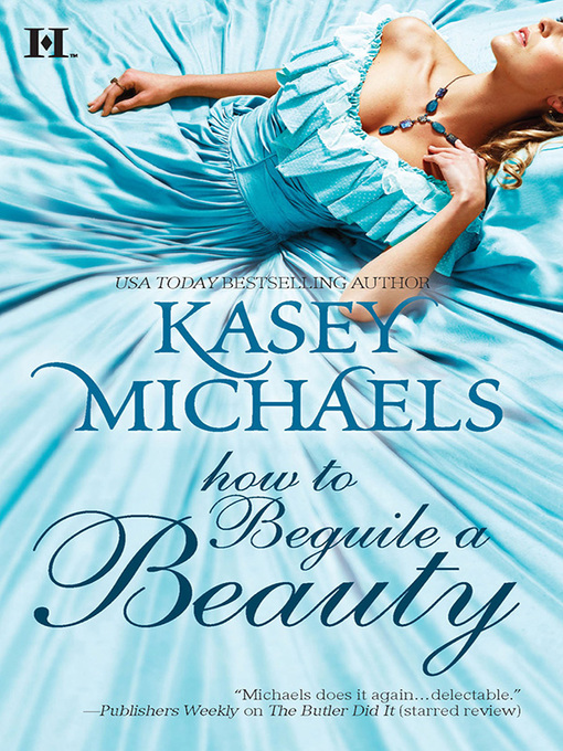 Title details for How to Beguile a Beauty by Kasey Michaels - Available