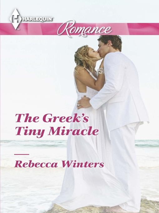 Title details for The Greek's Tiny Miracle by Rebecca Winters - Available