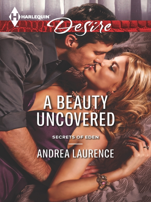 Title details for A Beauty Uncovered by Andrea Laurence - Available