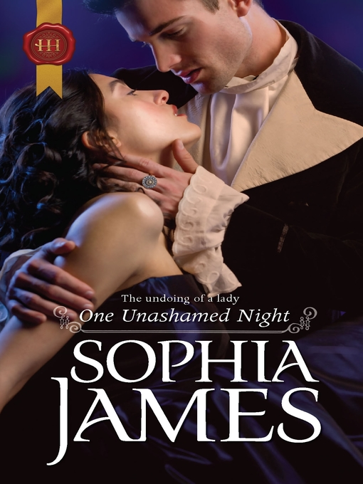 Title details for One Unashamed Night by Sophia James - Available