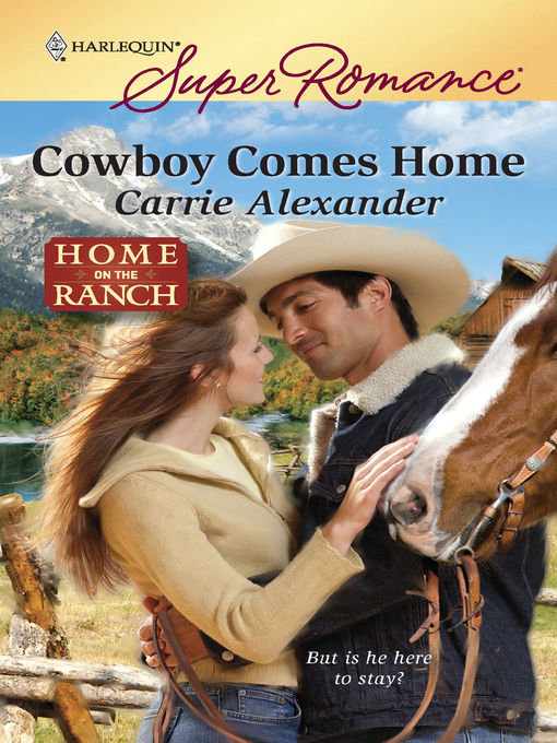 Title details for Cowboy Comes Home by Carrie Alexander - Available