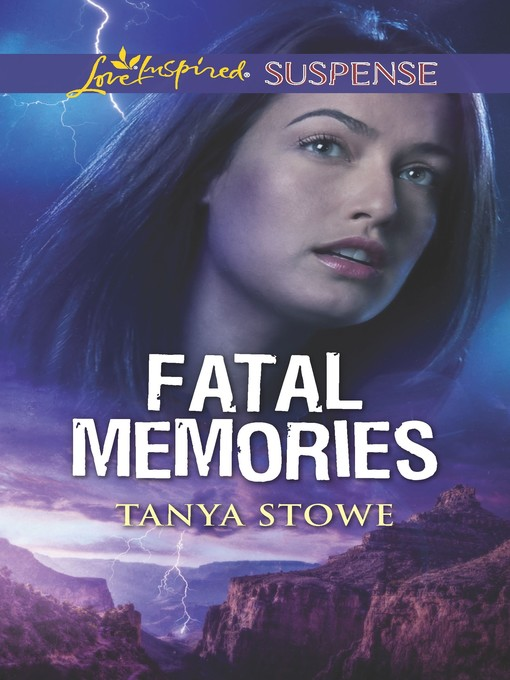 Title details for Fatal Memories by Tanya Stowe - Wait list
