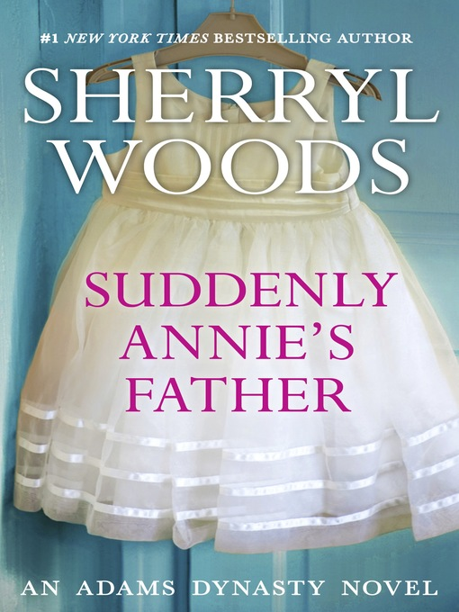 Title details for Suddenly Annie's Father by Sherryl Woods - Wait list