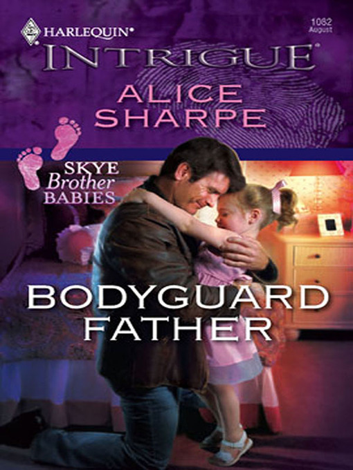 Title details for Bodyguard Father by Alice Sharpe - Available