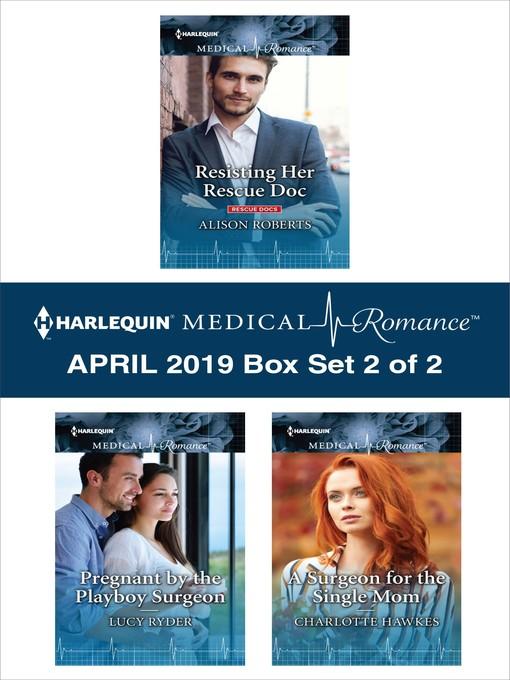 Harlequin Medical Romance April 2019, Box Set 2 of 2