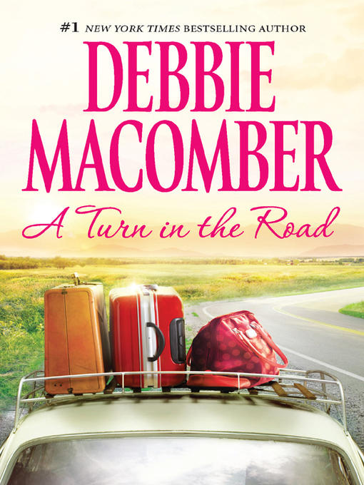 Title details for A Turn in the Road by Debbie Macomber - Available