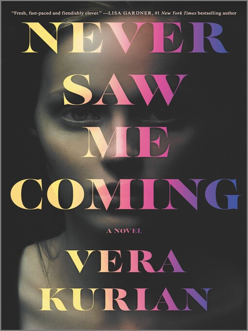 Title details for Never Saw Me Coming by Vera Kurian - Wait list