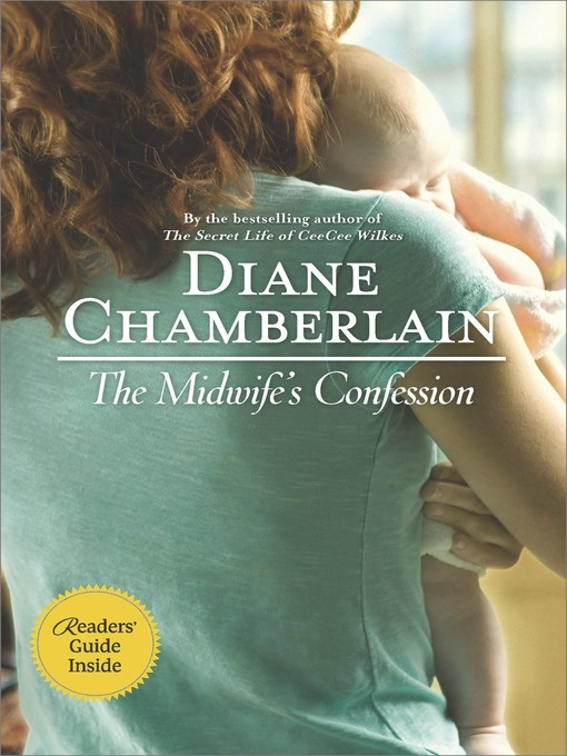 Title details for The Midwife's Confession by Diane Chamberlain - Available