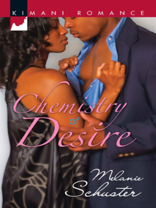 Title details for Chemistry of Desire by Melanie Schuster - Available