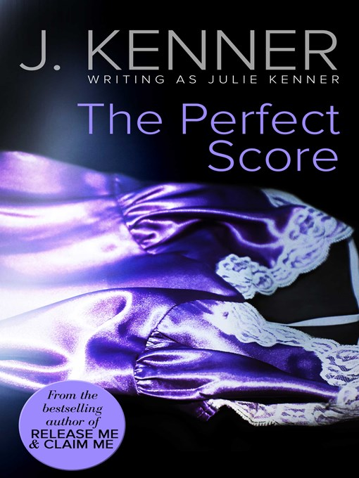 Title details for The Perfect Score by Julie Kenner - Wait list