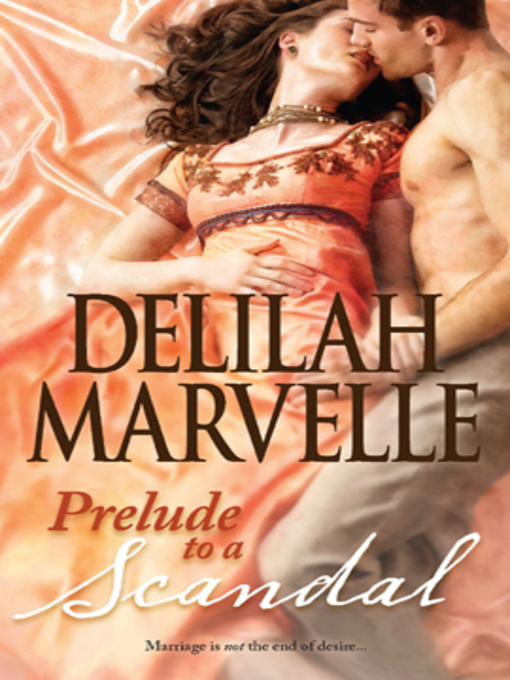 Title details for Prelude to a Scandal by Delilah Marvelle - Available
