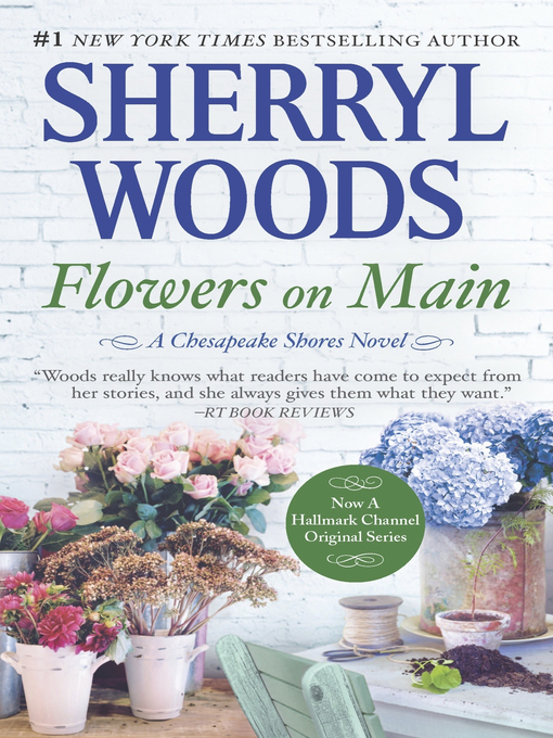 Title details for Flowers on Main by Sherryl Woods - Wait list