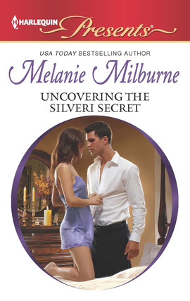 Title details for Uncovering the Silveri Secret by MELANIE MILBURNE - Available