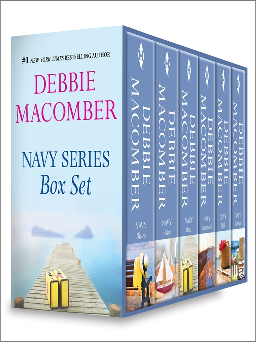 Title details for Debbie Macomber's Navy Box Set: Navy Wife\Navy Blues\Navy Brat\Navy Woman\Navy Baby\Navy Husband by Debbie Macomber - Available