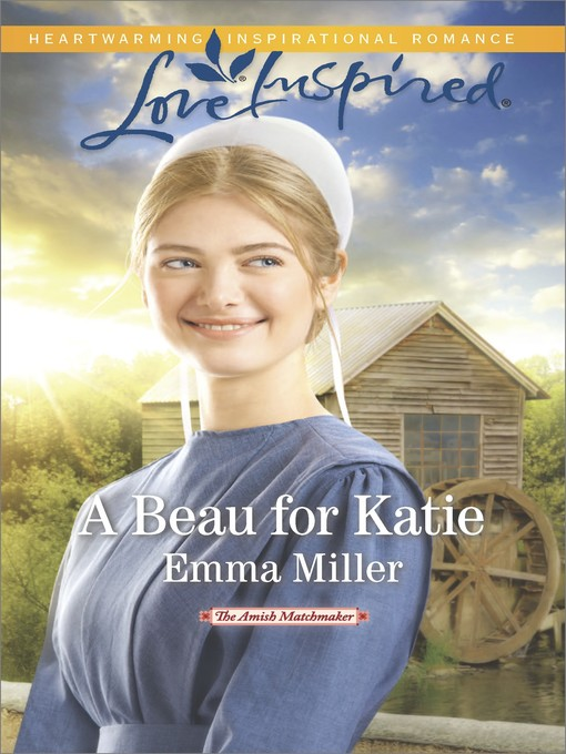 Title details for A Beau for Katie by Emma Miller - Available