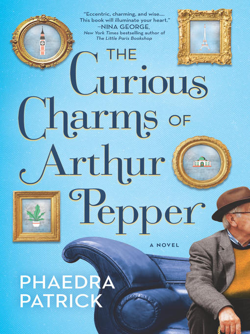 Title details for The Curious Charms of Arthur Pepper by Phaedra Patrick - Available