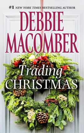 title details for trading christmas by debbie macomber available - Debbie Macomber Trading Christmas