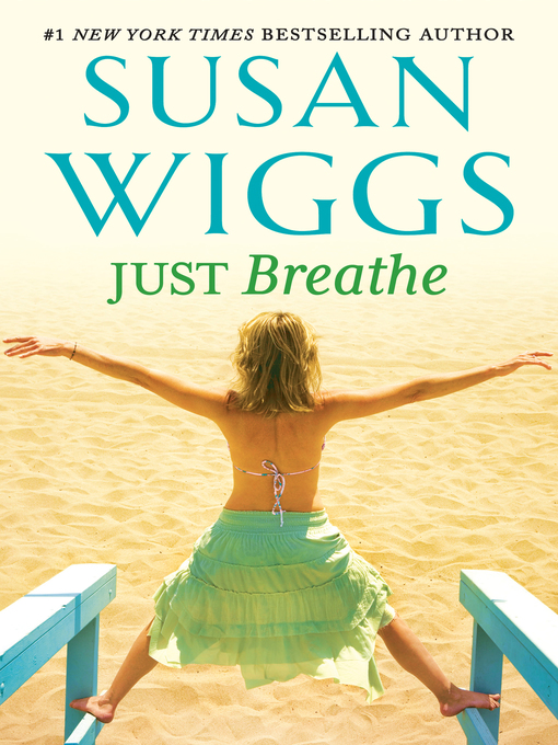 Title details for Just Breathe by SUSAN WIGGS - Available