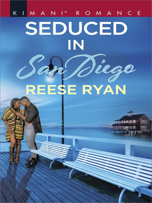 Title details for Seduced in San Diego by Reese Ryan - Available