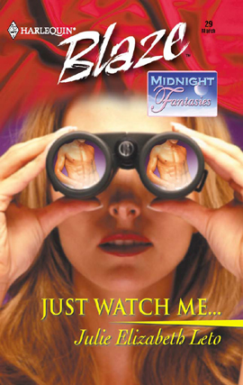 Title details for Just Watch Me… by Julie Leto - Available