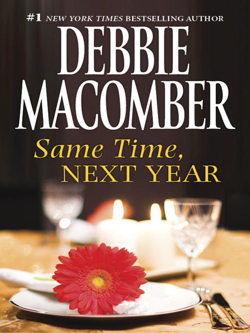Title details for Same Time, Next Year by Debbie Macomber - Available