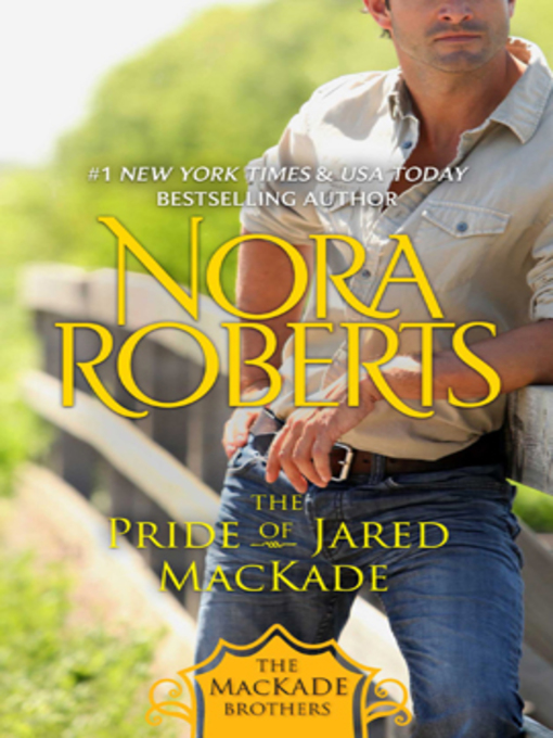 Title details for The Pride of Jared MacKade by Nora Roberts - Wait list