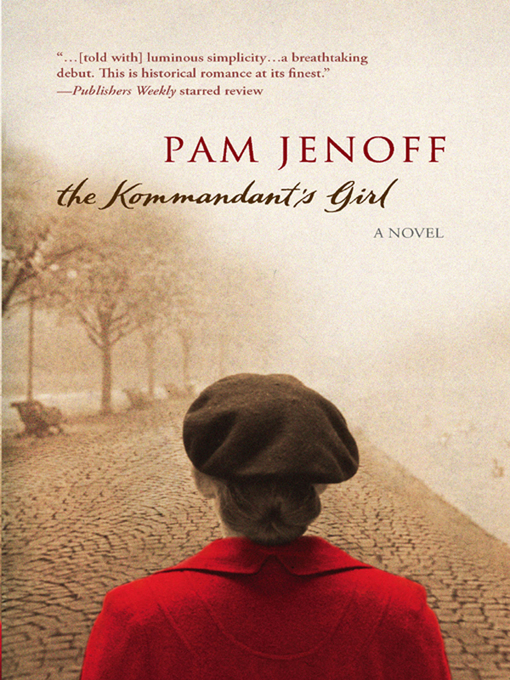 Title details for The Kommandant's Girl by Pam Jenoff - Available