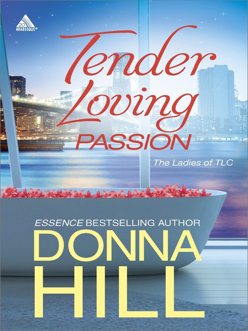 Title details for Tender Loving Passion: Temptation and Lies\Longing and Lies by Donna Hill - Available