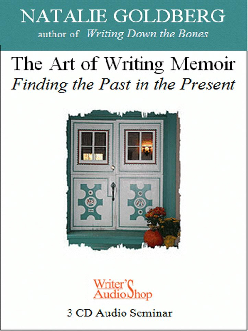 Title details for The Art of Writing Memoir by Natalie Goldberg - Wait list