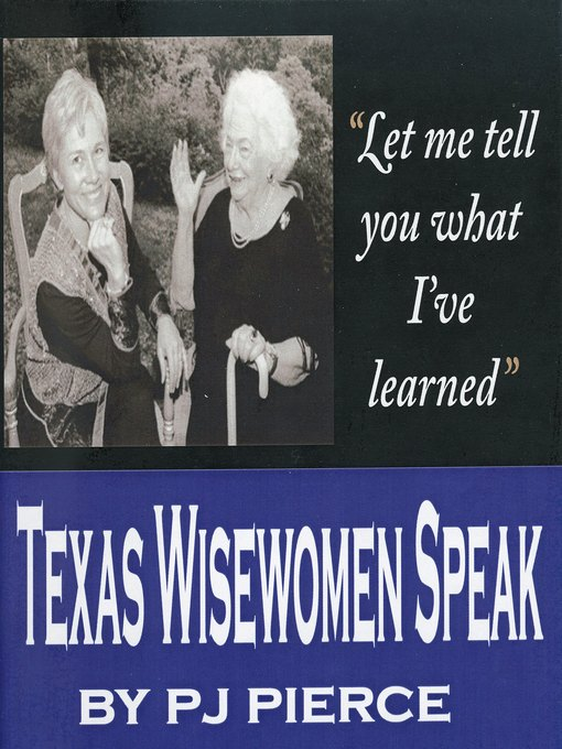 Title details for Texas Wisewomen Speak by PJ Pierce - Wait list