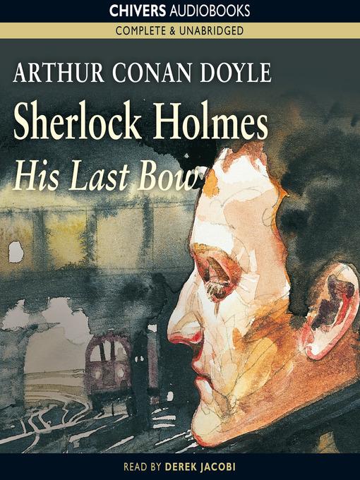 Title details for His Last Bow by Sir Arthur Conan Doyle - Wait list