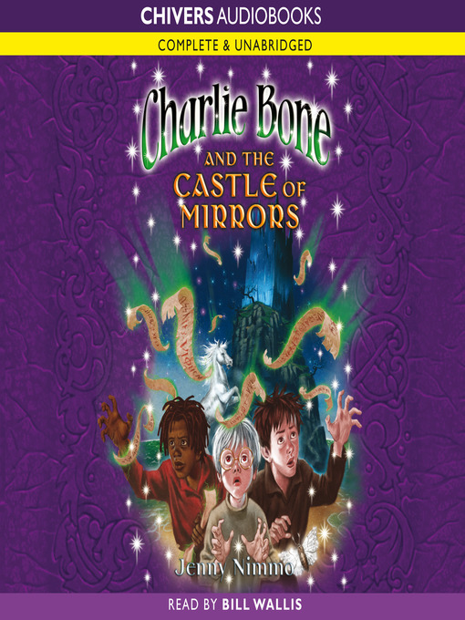 Title details for Charlie Bone and the Castle of Mirrors by Jenny Nimmo - Wait list