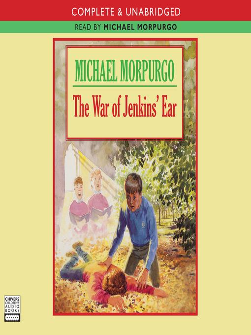 Title details for The War of Jenkins' Ear by Michael Morpurgo - Wait list