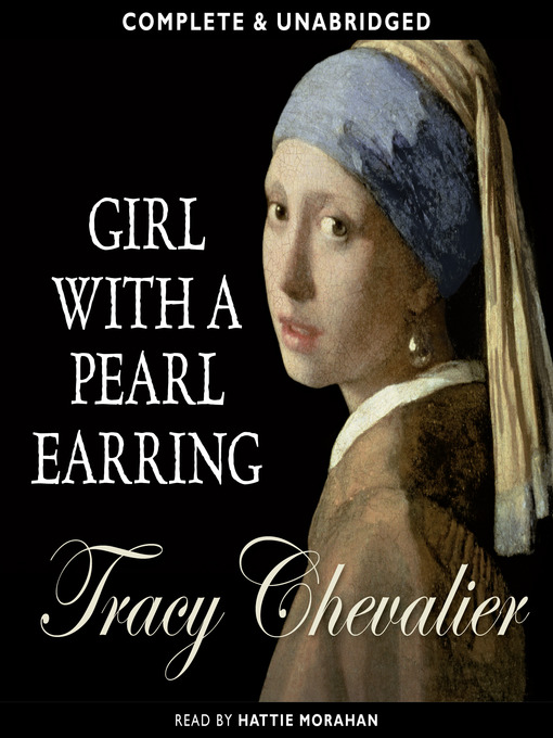 the life of griet in the novel girl with a pearl earring by tracy chevalier Tracy chevalier's novel girl with a pearl earring explores the notion of self' thorough the main character griet and her journey from innocence to experience firstly, we see throughout the novel griet is aware she has much to learn about the world.