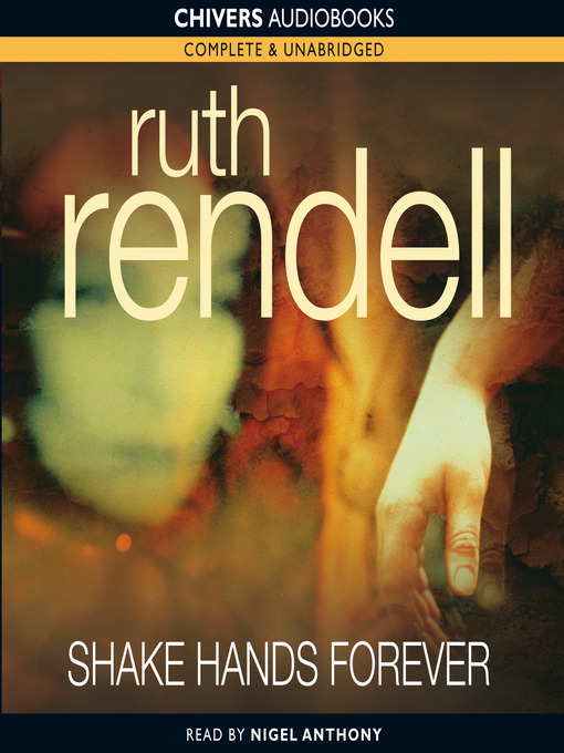 Title details for Shake Hands Forever by Ruth Rendell - Wait list