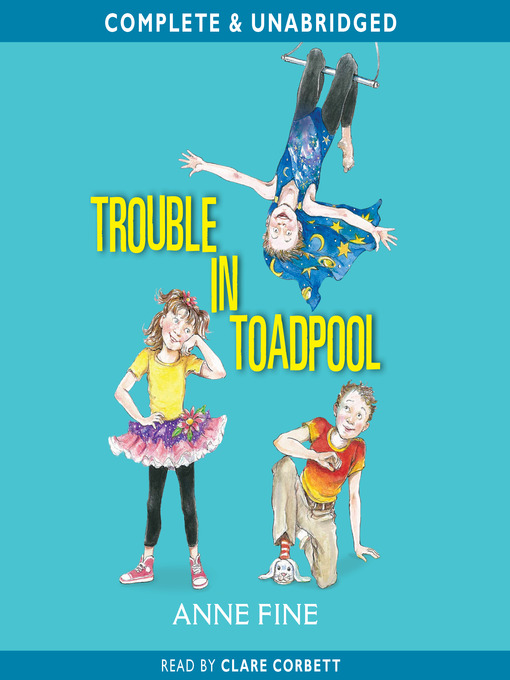 Title details for Trouble in Toadpool by Anne Fine - Wait list