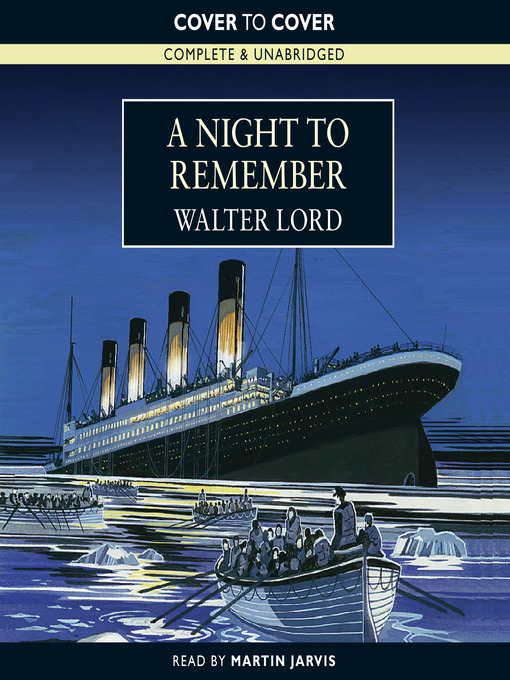 the journey of the titanic in walter lords book a night to remember