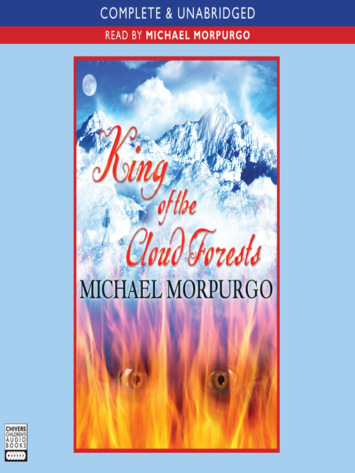 Title details for King of the Cloud Forests by Michael Morpurgo - Wait list
