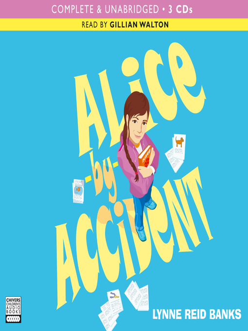 Title details for Alice by Accident by Lynne Reid Banks - Wait list