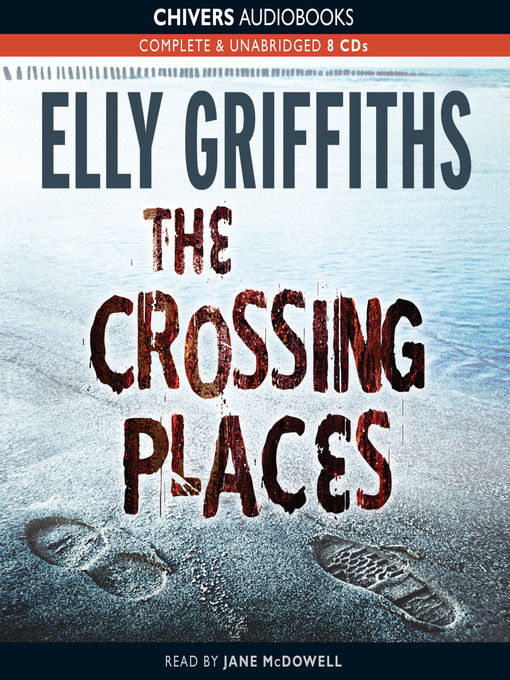 Title details for The Crossing Places by Elly Griffiths - Wait list