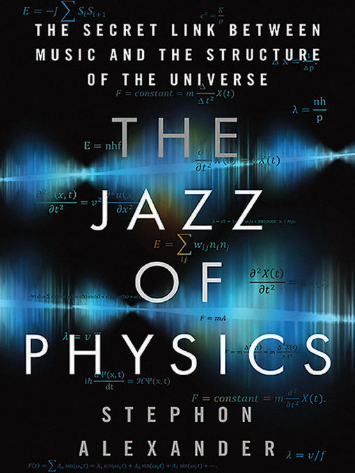 Title details for The Jazz Physics by Stephon Alexander - Wait list