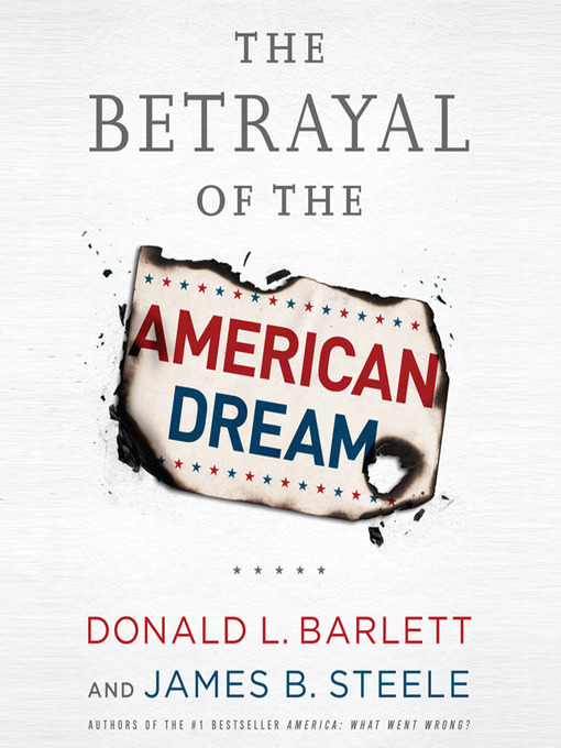 Title details for The Betrayal the American Dream by Donald L. Barlett - Wait list