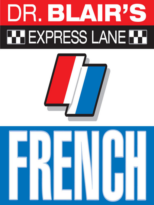 Title details for Dr. Blair's Express Lane: French by Dr. Robert Blair - Available
