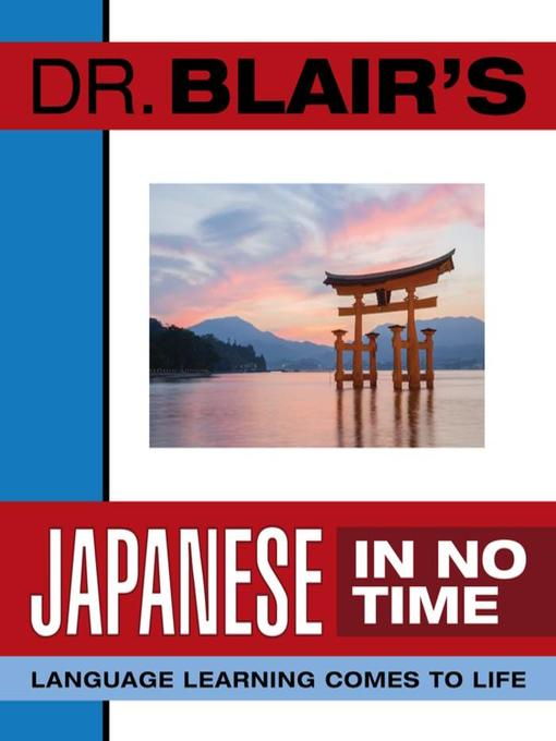 Title details for Dr. Blair's Japanese in No Time by Robert Blair - Available