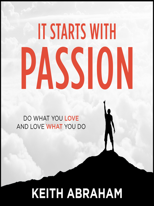 Title details for It Starts With Passion by Keith Abraham - Available