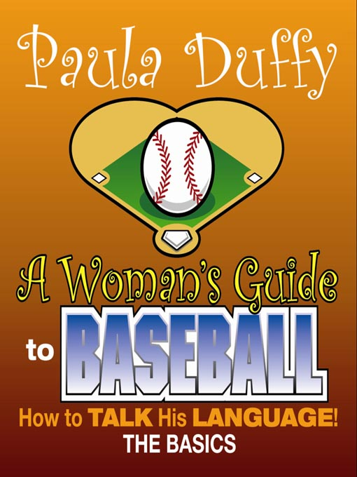 Title details for Woman's Guide to Baseball by Paula Duffy - Available