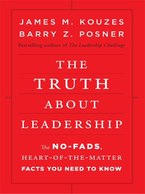 Title details for The Truth about Leadership by James M. Kouzes - Wait list